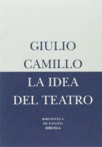 La Idea Del Teatro/ The Idea of the Theatre