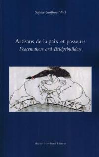 Artisans de la Paix et Passeurs - Peacemakers and Bridgebuilders