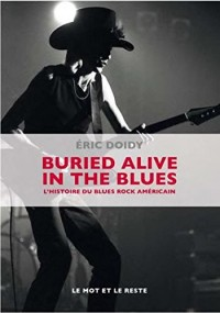 Buried alive in the blues : L'histoire du blues rock américain