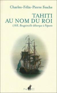 Tahiti au nom du roi : 1768, Bougainville débarque à Papeete