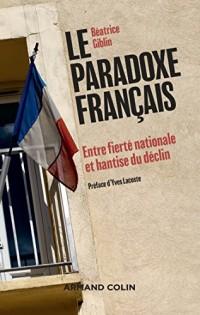 Le paradoxe français - Entre fierté nationale et hantise du déclin