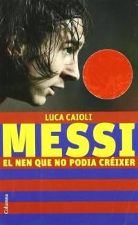 Messi, el nen que no podia créixer