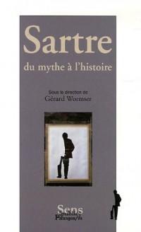Sartre : Du mythe à l'histoire