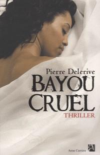 Bayou cruel