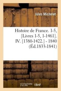 Histoire de France  1 5 IV  ed 1833 1841
