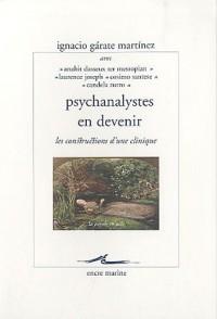 Psychanalyses en devenir : Les constructions d'une clinique