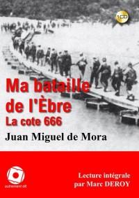 Ma bataille de l'Ebre, la Côte 666
