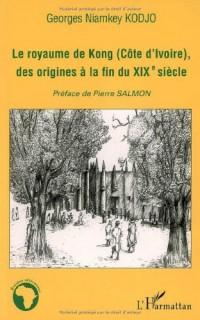 Le royaume de Kong (Côte d'Ivoire) des origines à la fin du 19ème siècle