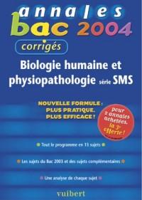 Annales Bac 2004 : Biologie humaine et Physiopathologie, série SMS (Sujets corrigés)