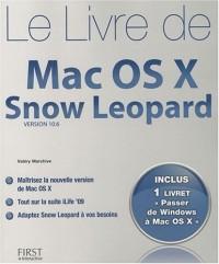 Le livre de Mac OS X Snow Leopard : Version 10.6 avec un livret