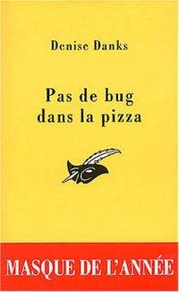 Pas de bug dans la pizza - Masque de l'année 2003