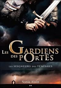 Les Gardiens des portes - Les Seigneurs des ténèbres Tome 4