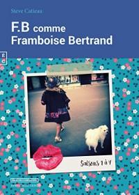 F.B Comme Framboise Bertrand