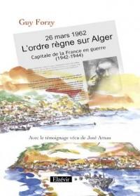 26 mars 1962, L'ordre règne sur Alger