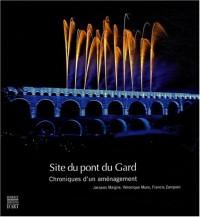 Site du pont du Gard : Chroniques d'un aménagement