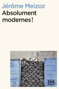 Absolument modernes !