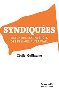 Syndiquées, défendre les intérêts des femmes au travail : Enquête en France et en Grande-Bretagne