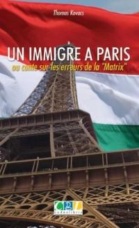 Un Immigre a Paris Ou Conte Sur les Erreurs de la Matrix