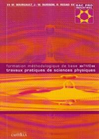 Formation méthodologique de base, travaux pratiques de sciences physiques : Bac Pro industriel