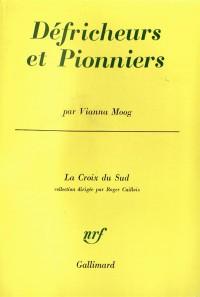 Défricheurs et pionniers