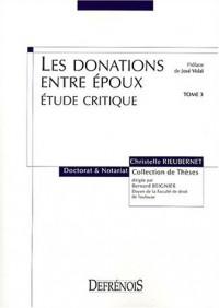 Les donations entre époux, tome 3 : Etude critique