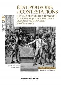 État, pouvoirs et contestations politiques dans les monarchies française et britannique: et dans leurs colonies américaines (vers 1640-vers 1780)