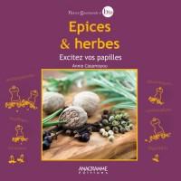 Epices et herbes - Excitez vos papilles !