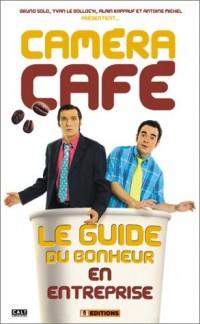 Camera café - Le Guide du bonheur en entreprise