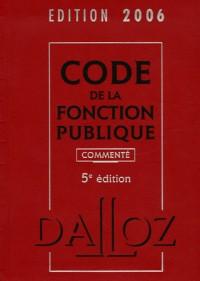 Code de la fonction publique commenté : Edition 2006