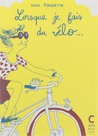 Lorsque..., Tome 1 : Lorsque je fais du vélo