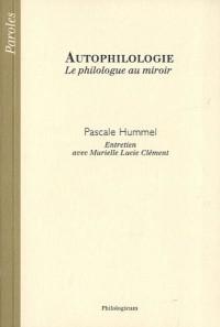 Autophilologie. Le philologue au miroir