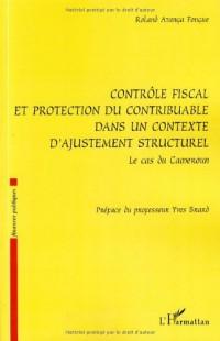 Contrôle fiscal et protection du contribuable dans un contexte d'ajustement structurel : Le cas du Cameroun