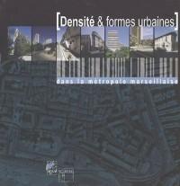 Densités et formes urbaines dans la métropole marseillaise