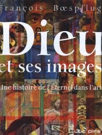 Dieu et ses images : Une histoire de l'Eternel dans l'art