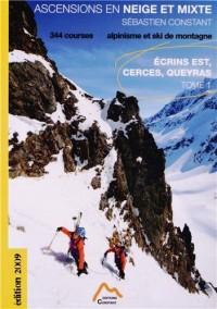 Ascensions en neige et mixte, tome 1 : Ecrins est, cerces, queyras
