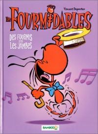 Les Fourmidables, tome 1 : Des fourmis dans les jambes