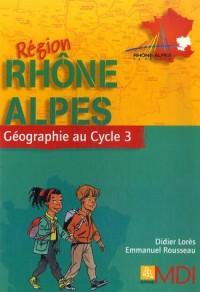 Géographie au Cycle 3 : Région Rhône-Alpes