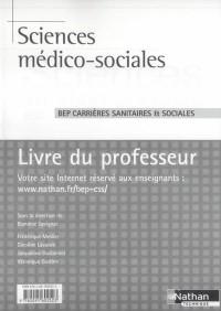 Sciences médico-sociales BEP Carrières sanitaires et sociales : Livre du professeur