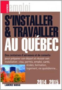 S'installer & Travailler au Québec 2014-2015 10ed