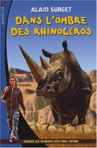 Dans l'ombre des rhinocéros : Sauvez les animaux avec Paul Nature