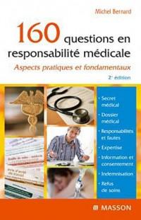160 Questions en responsabilité médicales - Aspects pratiques et fondamentaux