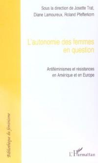 Autonomie des femmes en question : Antiféminismes et résistances en Amérique et en Europe