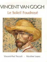 Vincent Van gogh : Le Soleil Foudroyé, Art et Poésie, tome 2