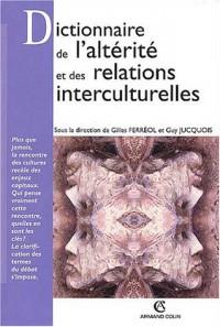 Dictionnaire de l'altérité et des relations interculturelles