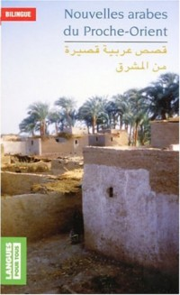 Nouvelles arabes du Proche-Orient : Edition bilingue français-arabe