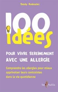 100 idées pour vivre sereinement avec une allergie