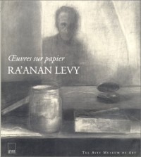 Ra±anan Levy : Oeuvres sur papier