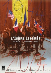 L'Isère libérée : 20 août - 2 septembre 1944