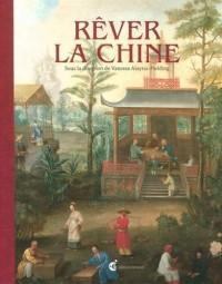 Rêver la Chine : Chinoiseries et regards croisés entre la Chine et l'Europe aux XVIIe et XVIIIe siècles