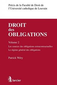 Droit des obligations : Volume 2, Les sources des obligations extracontractuelles, le régime général